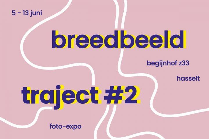 TRAJECT #2 FOTO-EXPO BREEDBEELD @ Begijnhof - Z33   Hasselt   Vlaanderen   België