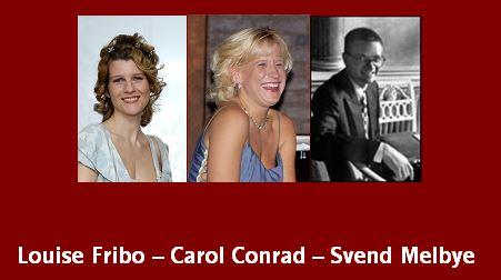 2007-04-18 Louise Fribo-Carol Conrad-Svend Melbye
