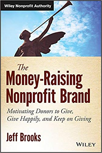 Front page of Jeff Brooks book The Money-Raising Nonprofit brand