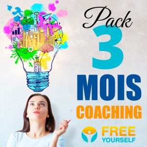 Pack Coaching Accompagnement 3 MOIS - Free Yourself