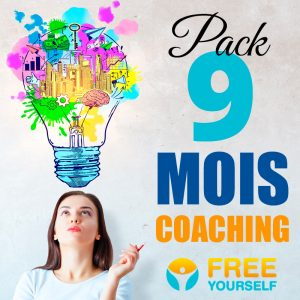 Pack Coaching Accompagnement 9 MOIS - Free Yourself - Coach de vie
