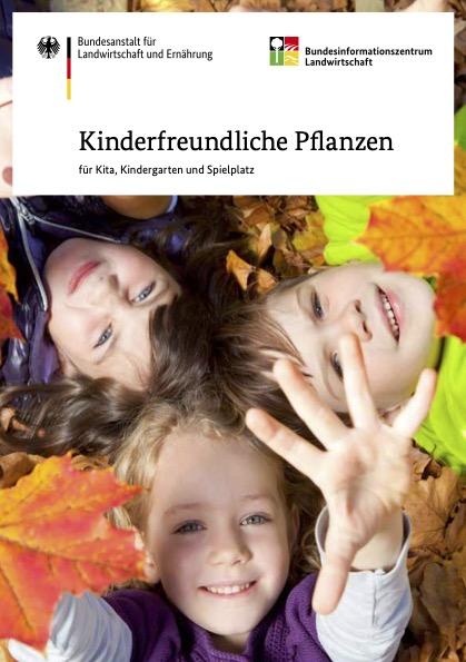 """Cover xer Broschüre """"Kinderfreundliche Pflanzen für Kita, Kindergarten und Spielplatz"""" der Bundesanstalt für Landwirtschaft und Ernährung"""