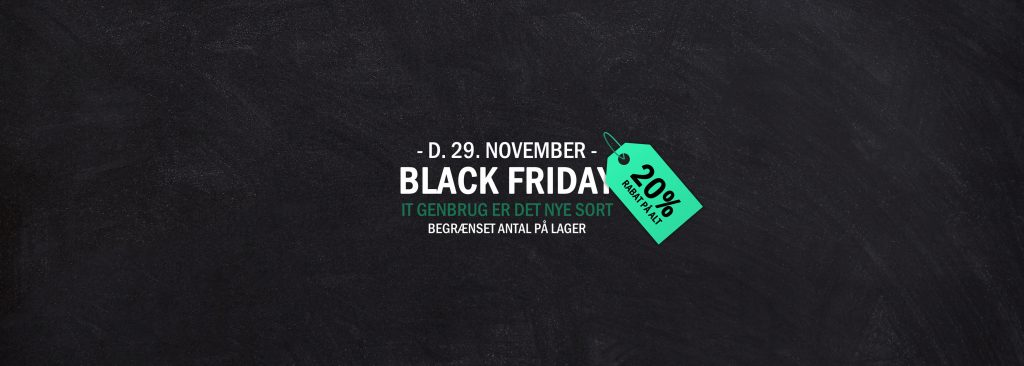 Black Friday - IT Genbrug er det nye sort