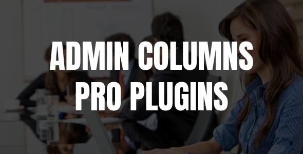 Admin Columns WP Plugin Collection 7 Plugins