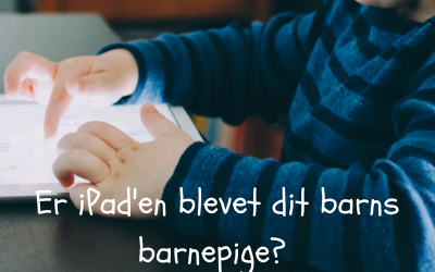 Er iPad'en dit barns barnepige?