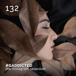 #gaddicted. Glamouraffair Instagram selection. GlamourAffair Vision 05, Settembre Ottobre 2019. Magazine di fotografia, arte e design di Glamouraffair.com