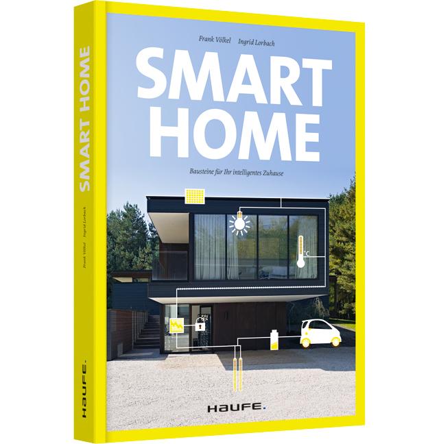 Smart Home - Bausteine für Ihr intelligentes Zuhause (Cover)