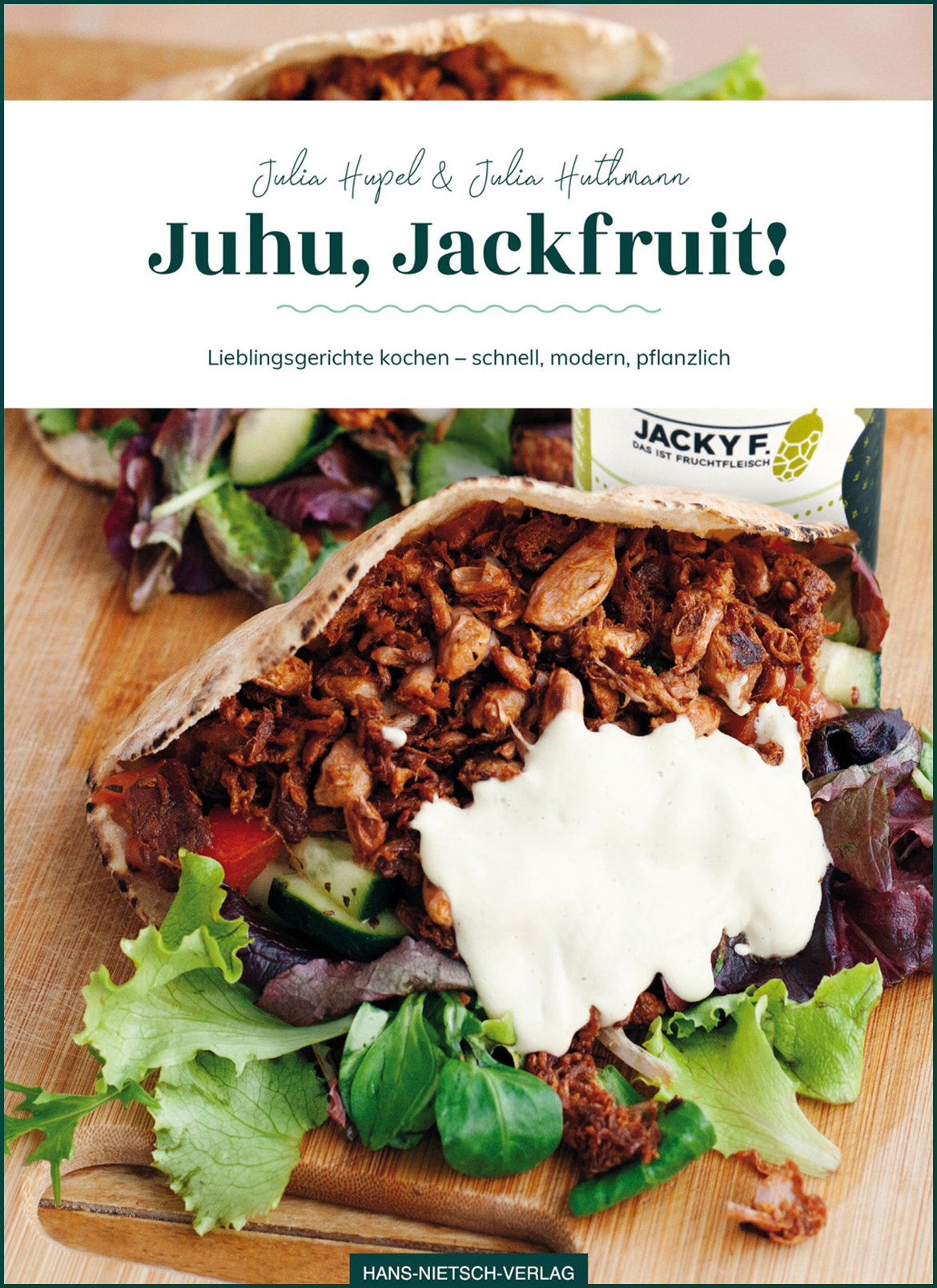 Juhu, Jackfruit! Lieblingsgerichte kochen – schnell, modern, pflanzlich