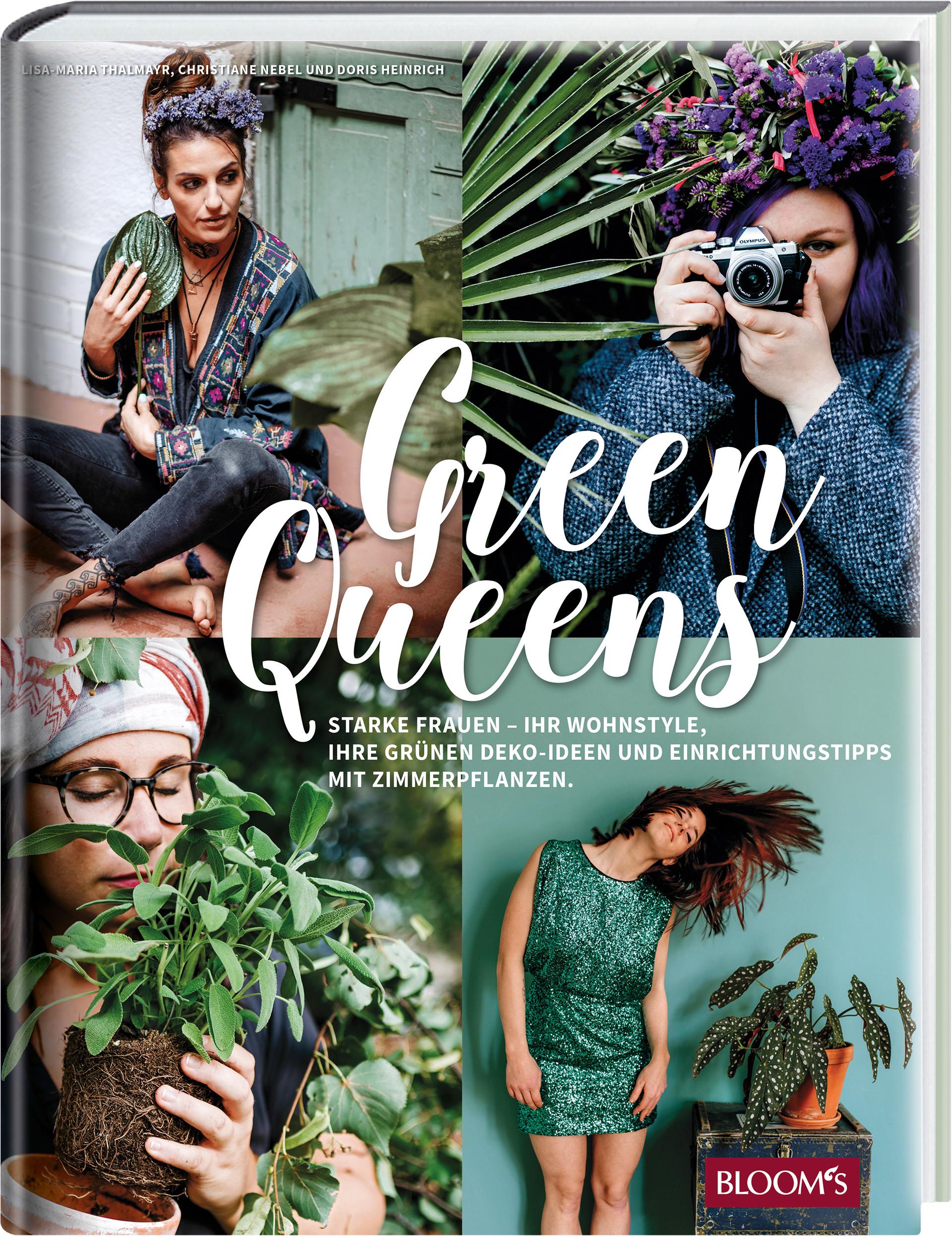 Green Queens. Starke Frauen - ihr Wohnstyle, ihre grünen Deko-Ideen und Einrichtungstipps mit Zimmerpflanzen.