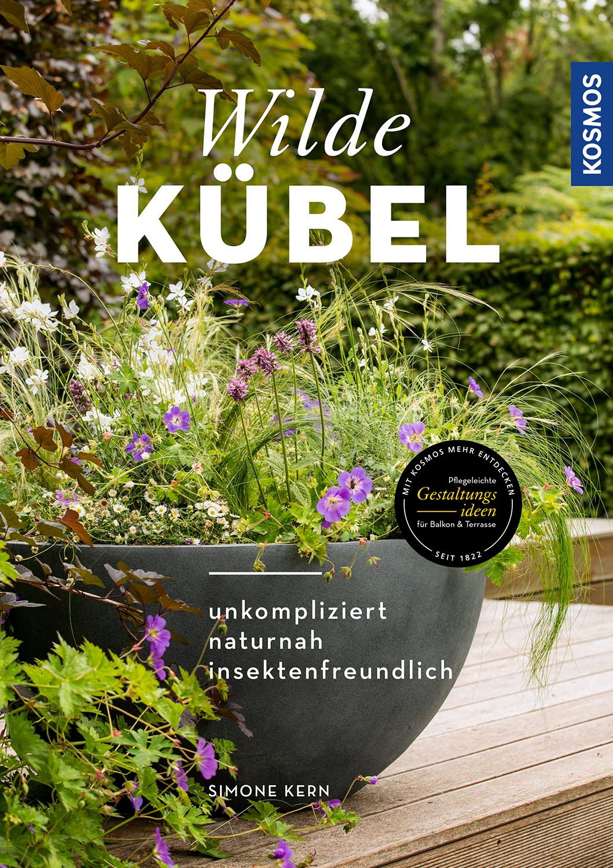 Wilde Kübel – unkompliziert, naturnah, insektenfreundlich