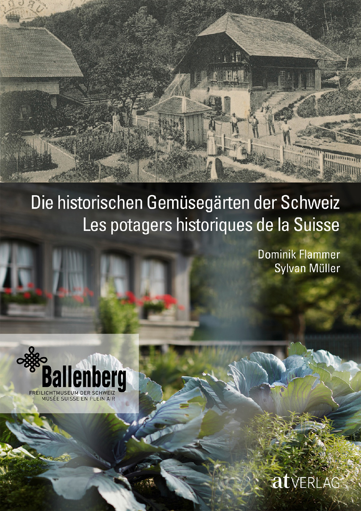 Die historischen Gemüsegärten der Schweiz. Von den Rüben der Walser, den Pastinaken der Taglöhner und den Artischocken der Hugenotten