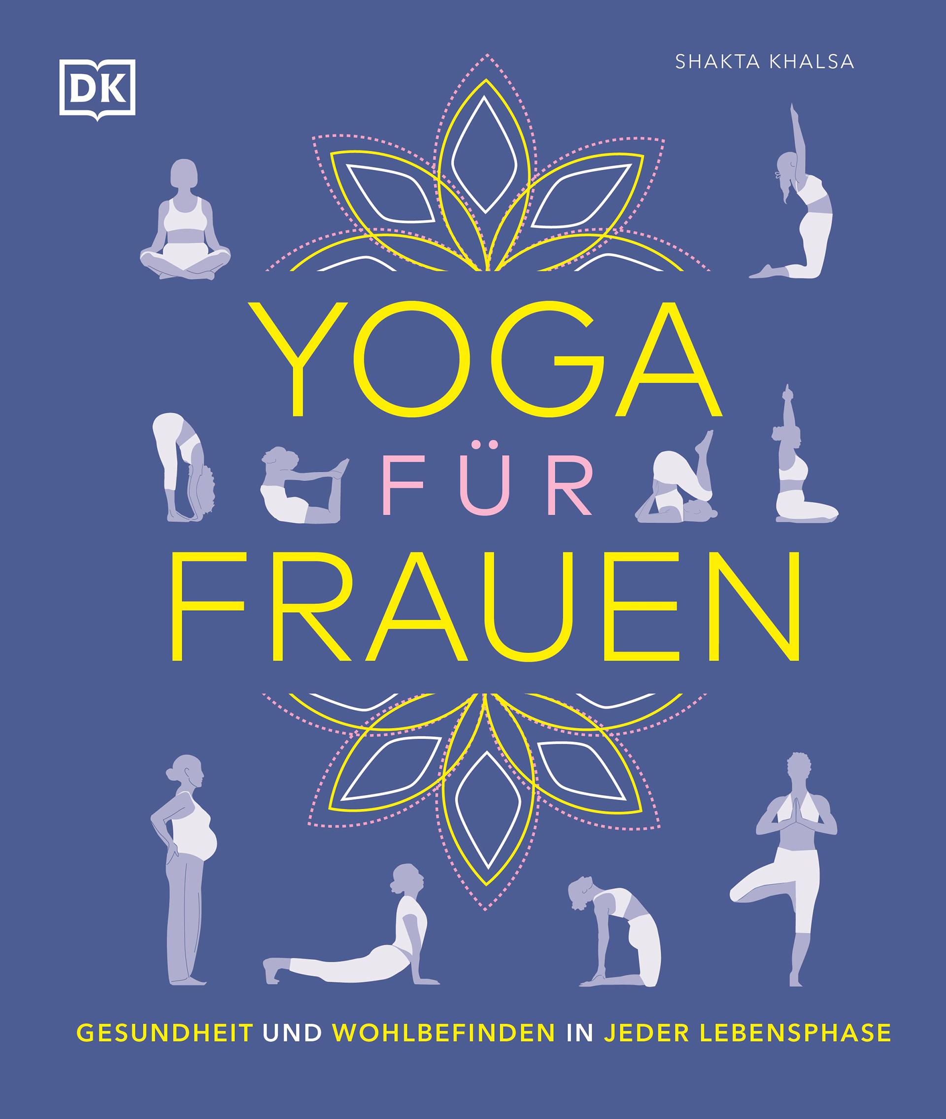 Yoga für Frauen. Gesundheit und Wohlbefinden in jeder Lebensphase