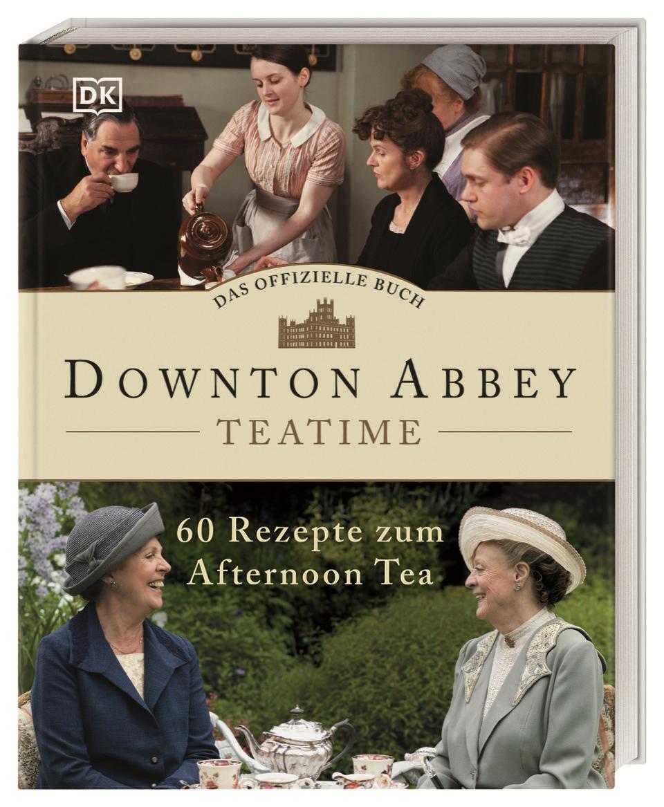 Das offizielle Buch. Downton Abbey Teatime. 60 Rezepte zum Afternoon Tea