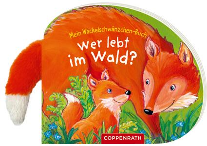 Mein Wackelschwänzchen-Buch: Wer lebt im Wald?