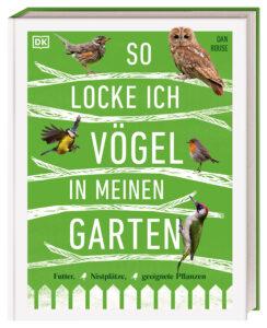 So locke ich Vögel in meinen Garten: Futter, Nistplätze, geeignete Pflanzen