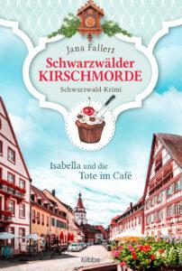 Schwarzwälder Kirschmorde – Isabella und die Tote im Café: Schwarzwald-Krimi
