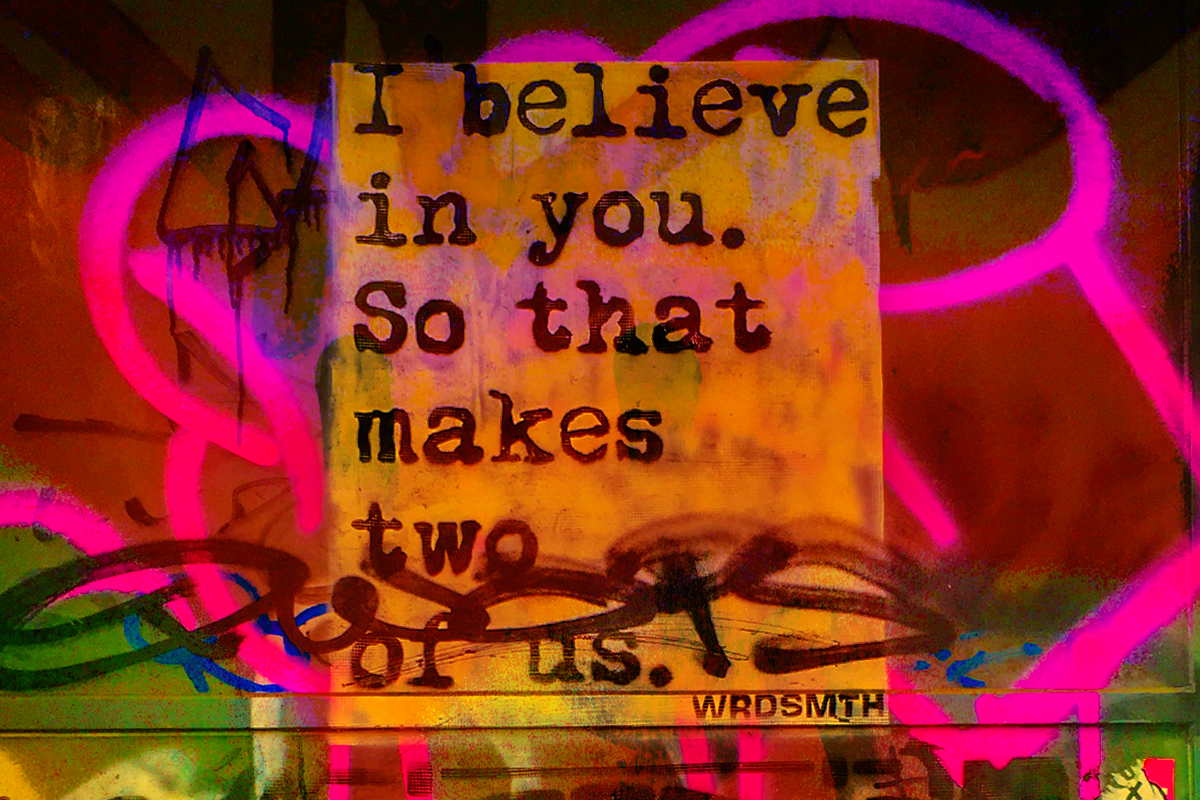 I believe in your. So that makes two of us