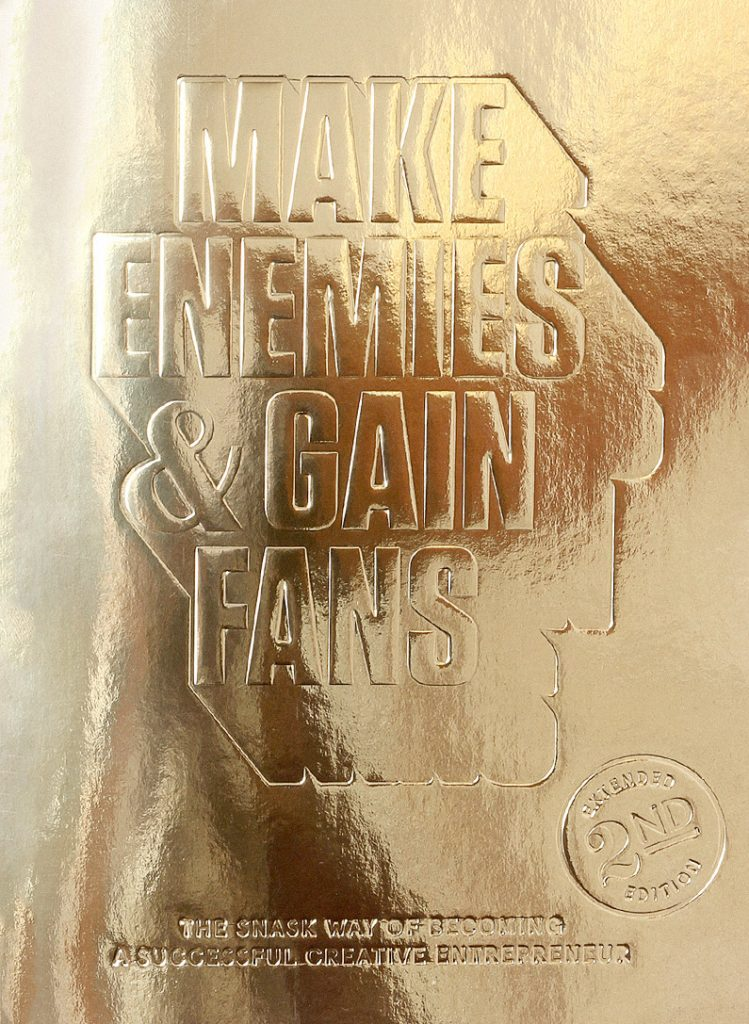 Make Enemies & Gain Fans