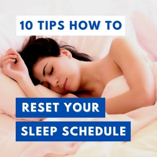 How to Reset Your Sleep Schedule Fast – 10 Tips to Get Back on Track