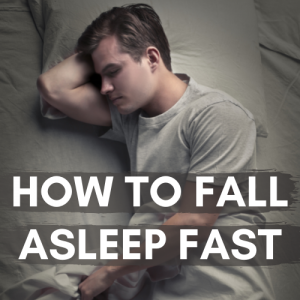 How to Fall Asleep Fast – Exercise,  Food, & More!