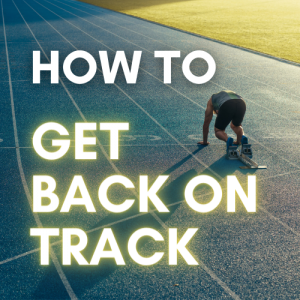 How to Get Back on Track After Slipping Up a Routine – 7 Steps