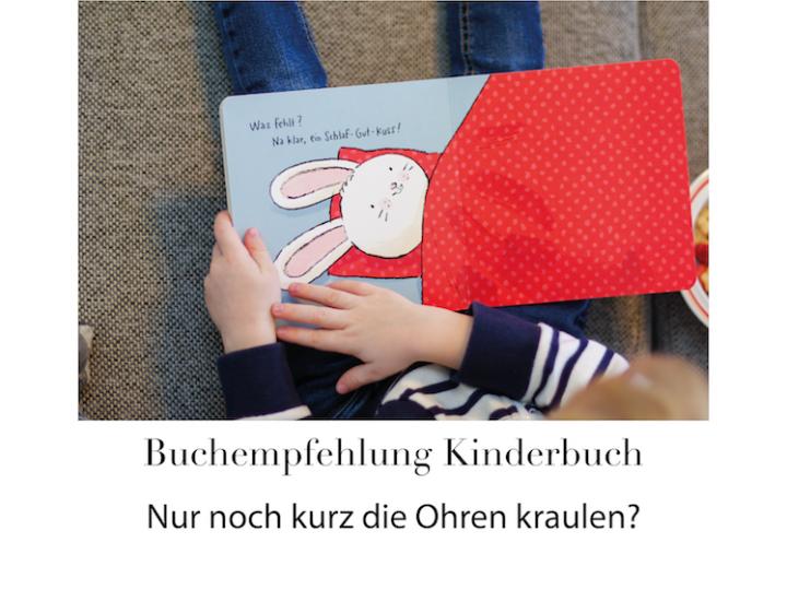 Buchempfehlung Kinderbuch // Nur noch kurz die Ohren kraulen?