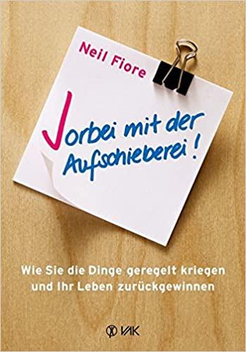 Neil Fiore - Vorbei mit der Aufschieberitis Buchrezension hallostark.net