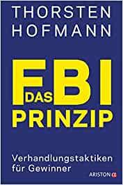 hallostark.de, buchrezension, thorsten hofmann, das fbi prinzip, führung, motivation, resilienz, kommunikation