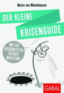 Hallostark.net Buchrezension der kleine krisenguide marco von Münchhausen Kommunikation Führung Motivation Resillienz