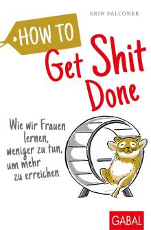 hallostark.net-buchrezension-erin-falconer-gabal-verlag-how-to-get-shit-done-führung-motivation-resilienz-kommunikation-1.jpg
