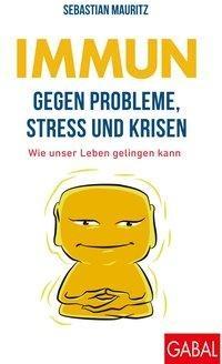 sebastian, mauritz, immun, probleme, stress, krisen, hallostark, buchkritik, führung, resilienz, motivation, kommunikation
