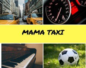 Mama Taxi oder was ich daraus mache