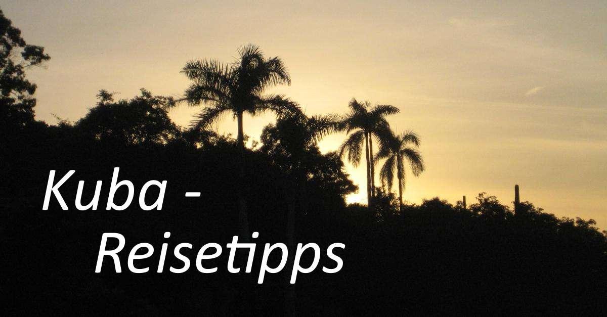Kuba Reisetipps für einen entspannten Urlaub