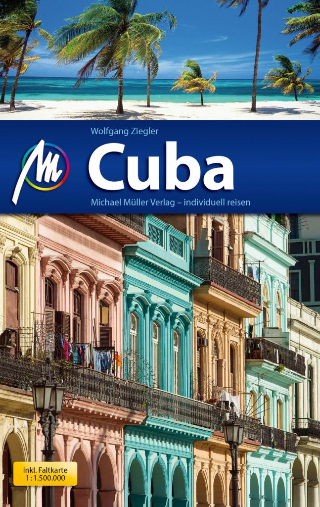 Kuba Reiseführer aus dem Michael-Müller-Verlag Cuba von Wolfgang Ziegler