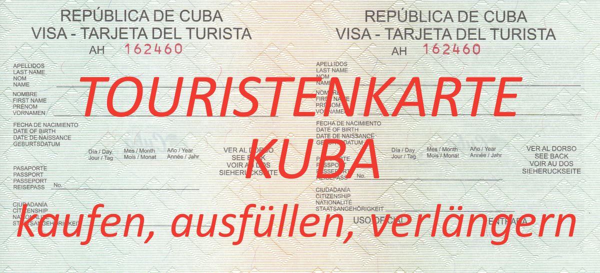 Toristenkarte Kuba wo kaufen wie ausfüllen wie verlängern