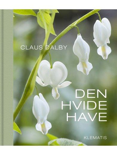 Den hvide have af blomsterhaveguruen Claus Dalby - find den på haveogdrivhus.dk
