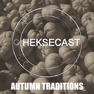 Image shows the Heksecast logo overlaid on a background of desaturated pumpkins. The words 'Autumn Traditions' are below the logo in white Impact font.