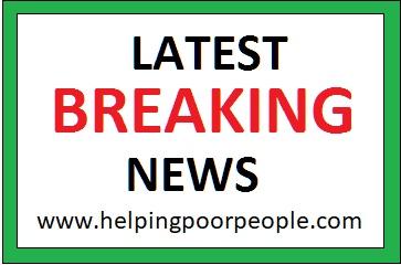 HelpingPoorPeople dot com - Latest Breaking News