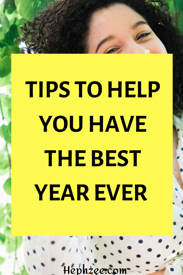 Tips to help you have the best year ever