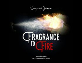 Fragrance to fire - Dunsin Oyekan