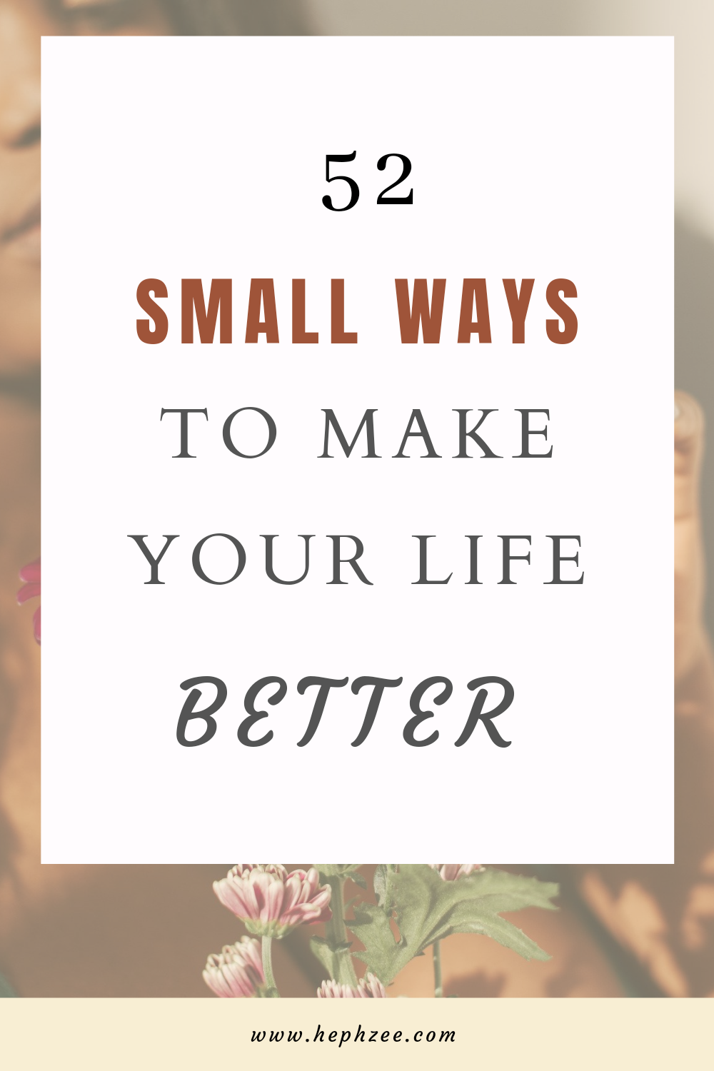 Small ways to make your life better