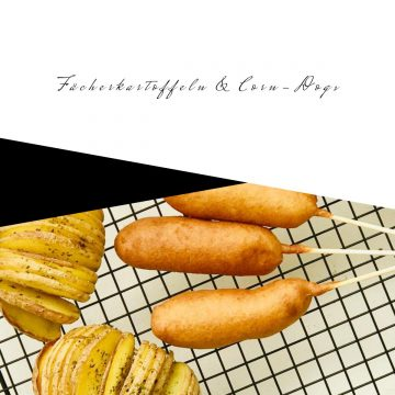 FAECHERKARTOFFELN & CORN-DOGS