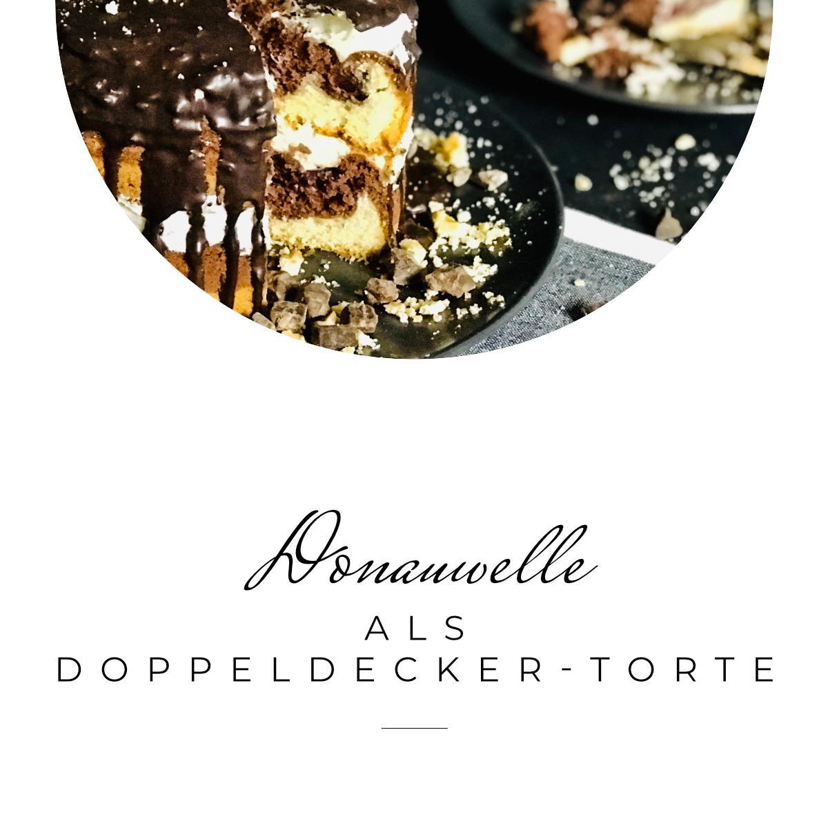DONAUWELLE ALS DOPPELDECKER TORTE