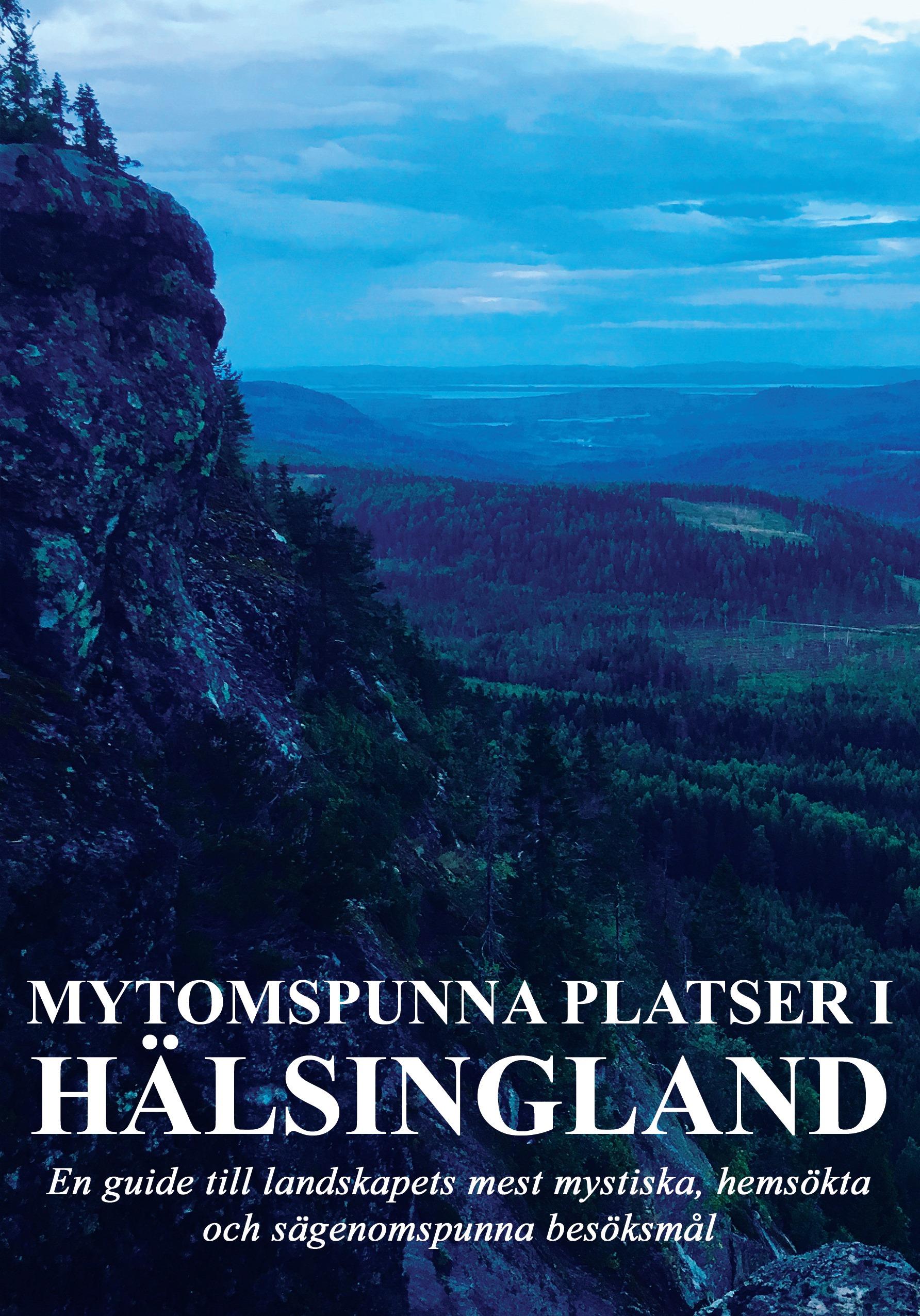 """April-erbjudande! Köp boken """"Mytomspunna platser i Hälsingland"""" och få ett bonushäfte på köpet"""