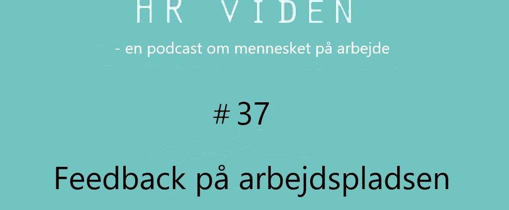 Podcast 37: Feedback på arbejdet