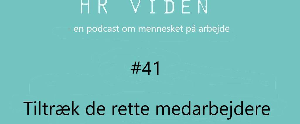 Podcast 41: Tiltræk de rette medarbejdere