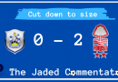 Cut down to size AKA Huddersfield Town 0 – 2 Nottingham Forest