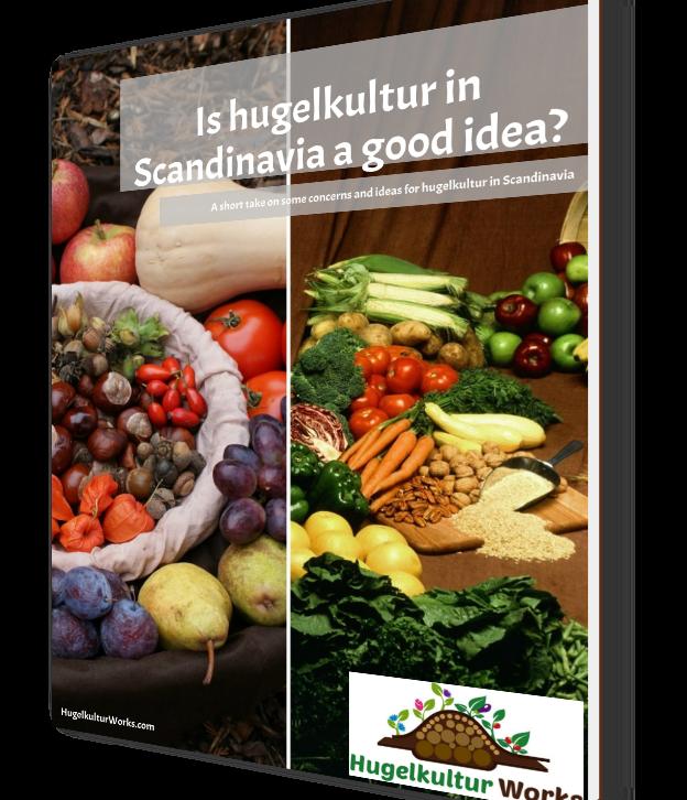 Is hugelkultur in Scandinavia a good idea?