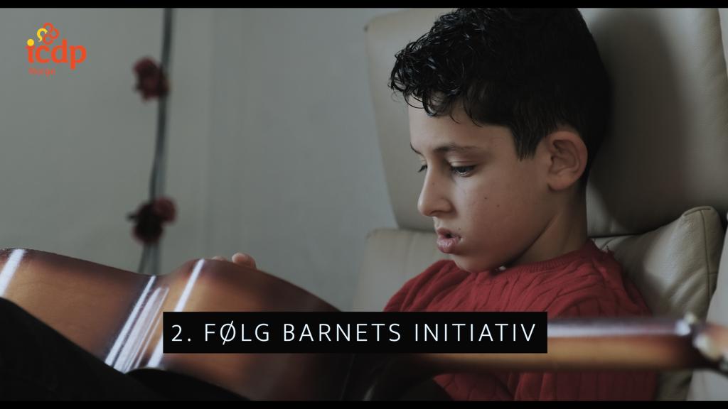 2. Følg barnets initiativ