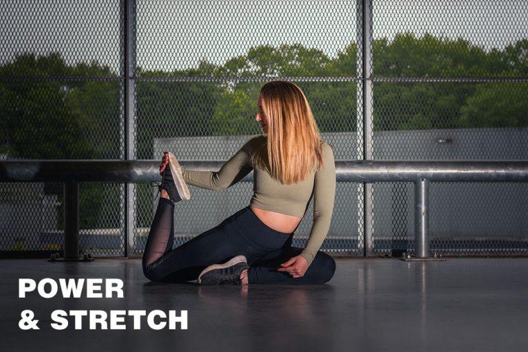 Power & Stretch